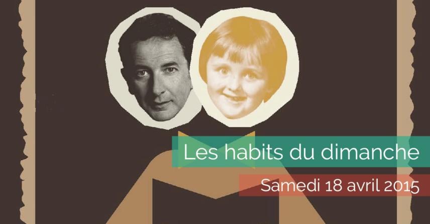Les Habits du Dimanche - 2015-04-18