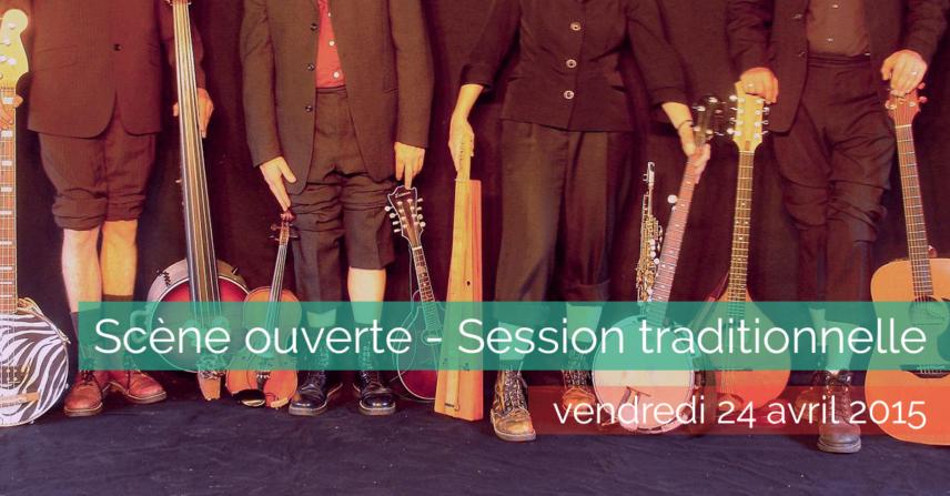 Scène ouverte - Session-traditionnelle - 2015-04-24