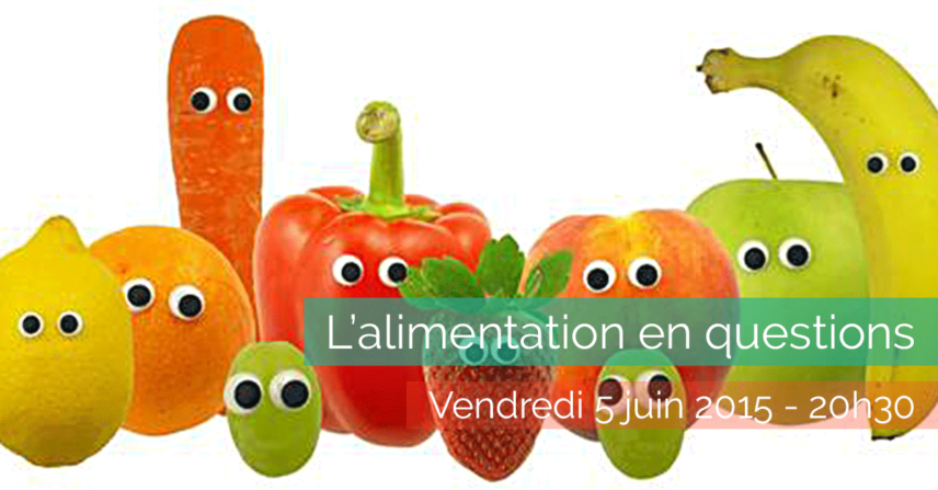 L'alimentation -en questions - Café Agitaterre - 2015-06-05