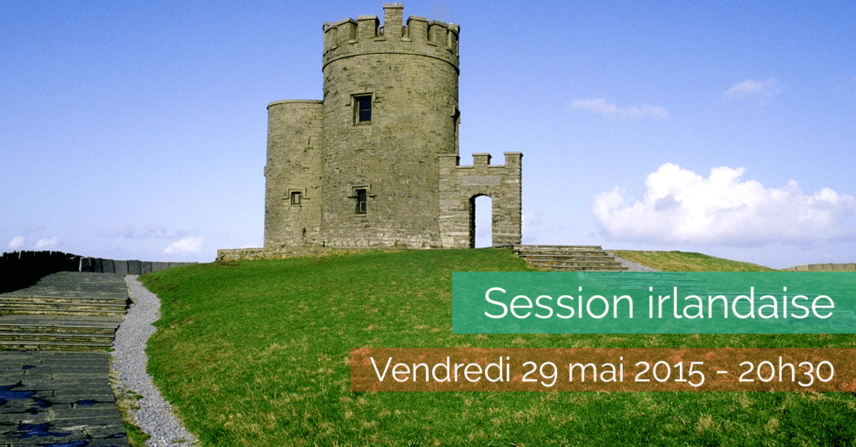 Session Irlandaise & vernissage - Vendredi 29 mai 2015 - La Maison de la Terre