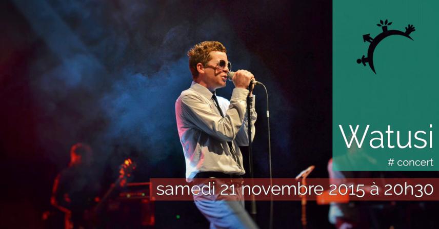 Concert - Watusi - Samedi 21 novembre 2015