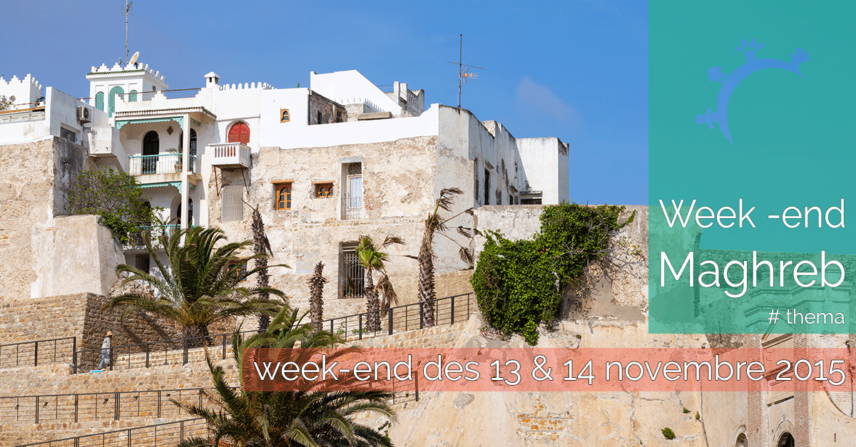 Thema - Week-end Maghreb - Vendredi 13 et Samedi 14 novembre 2015