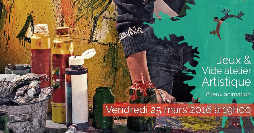 Animation - Soirée jeux & Vide atelier artistique - Vendredi 25 mars 2016