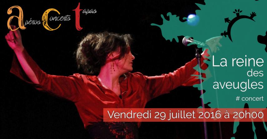 Concert ACT La Reine des aveugles – Vendredi 29 juillet 2016