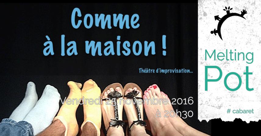 Théâtre impro - Comme à la Maison! - Vendredi 25 novembre 2016