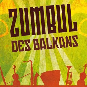 Illustration - Concert – Zumbul des Balkans – Samedi  10 décembre 2016