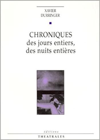 Illustration - Théâtre - Chroniques des jours entiers, des nuits entières - Samedi 3 juin 2017