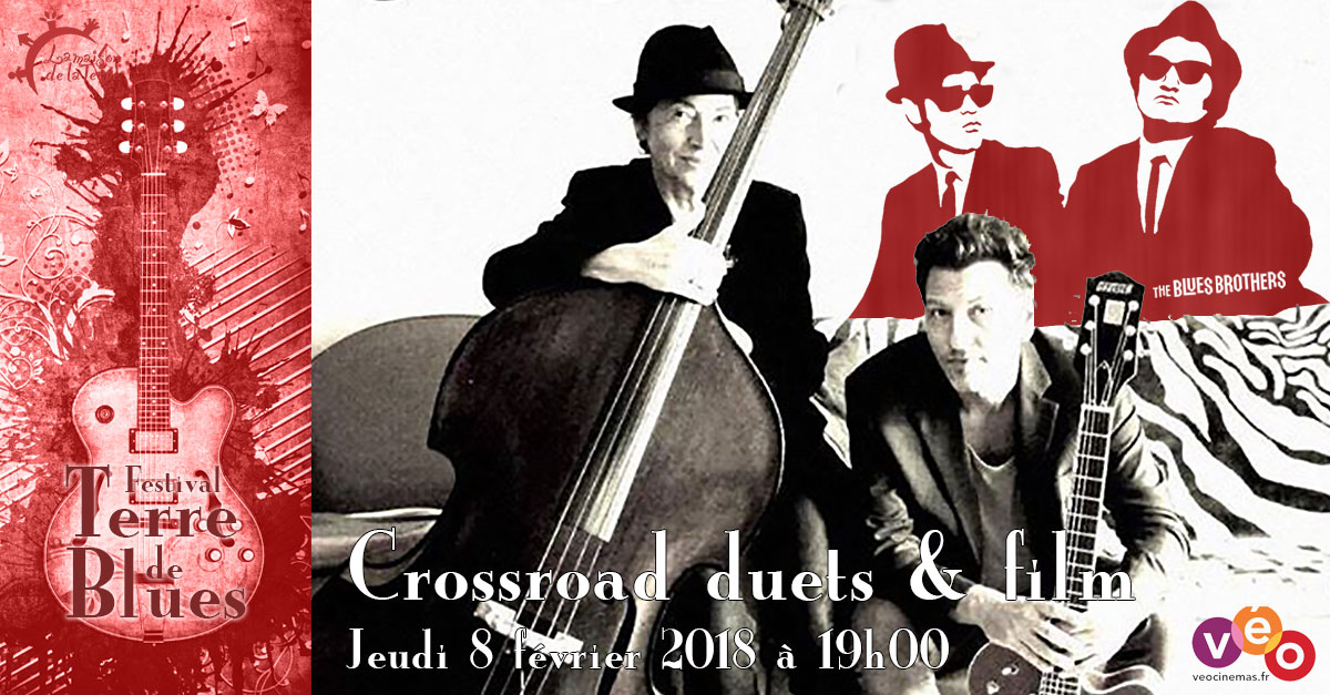 Terre de blues, concert & film, Crossroad duets, jeudi 8 février 2018