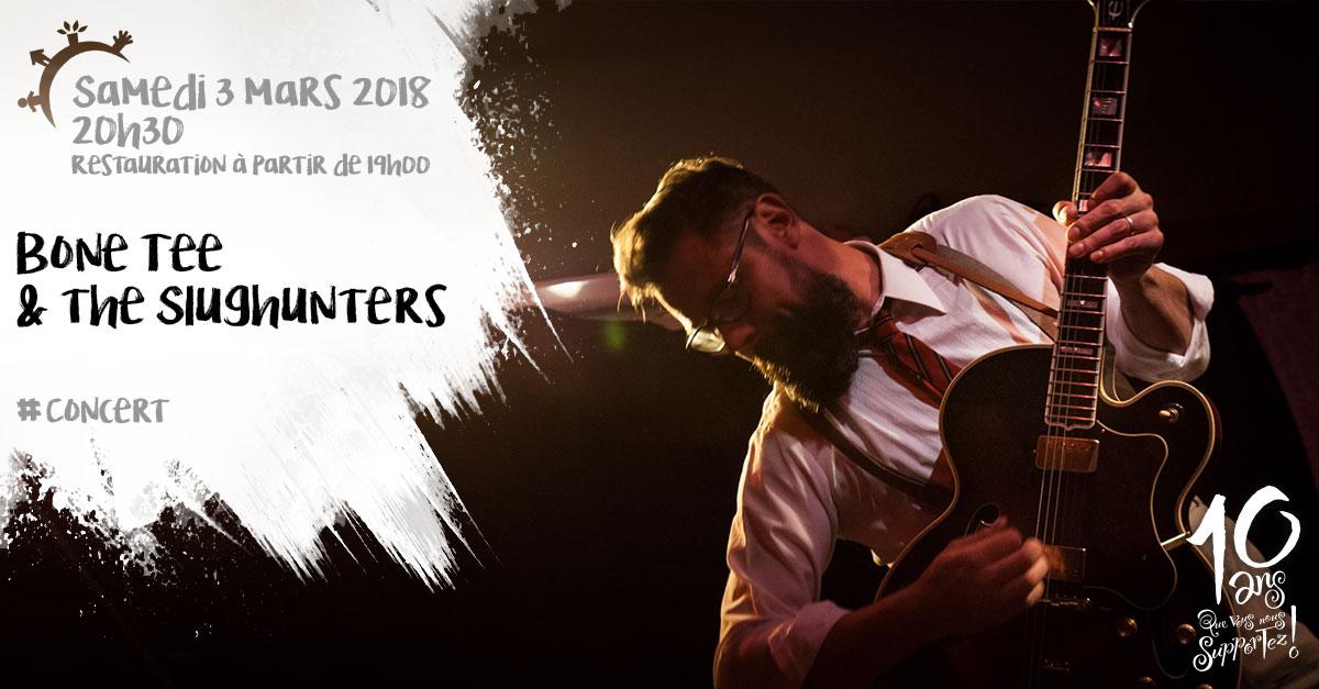 Concert, Bone tee & the slughunters, samedi 3 mars 2018