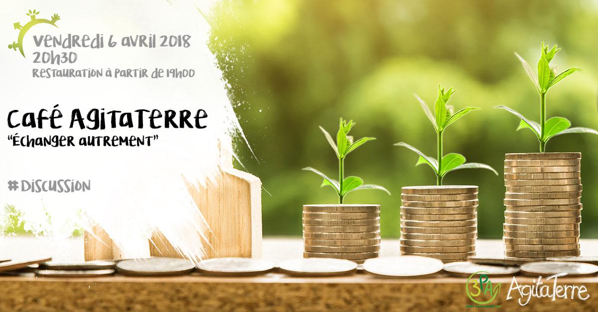 Café AgitaTerre, échanger autrement, vendredi 6 avril 2018