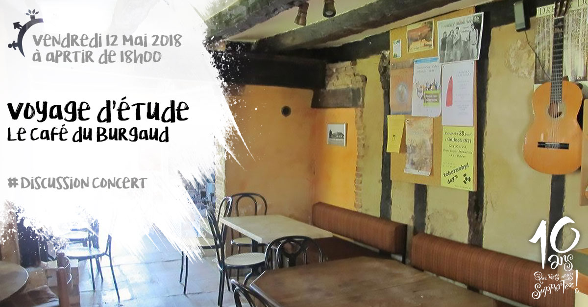 Voyage d'étude, Café du Burgaud, samedi 12 mai 2018