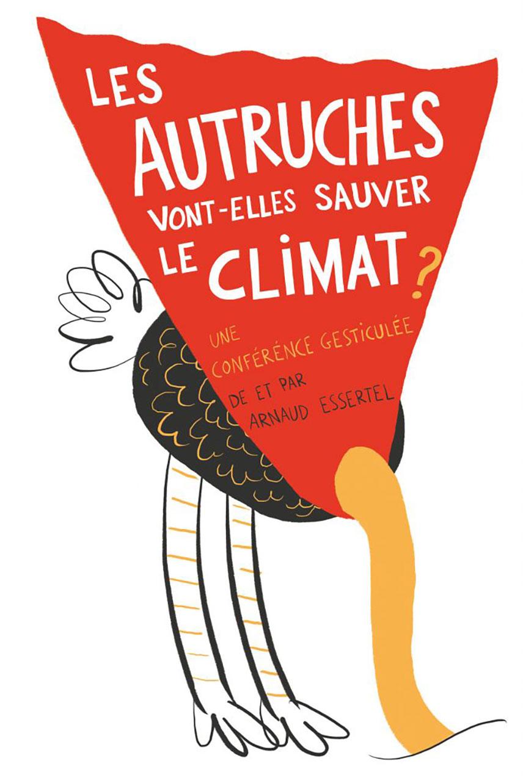 Conférence gesticulée, Les autruches vont-elles sauver le climat?, vendredi 24 mai 2019